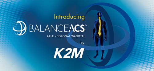 K2M to Debut Balance ACS™ at Leading Spine Meetings in March 2017