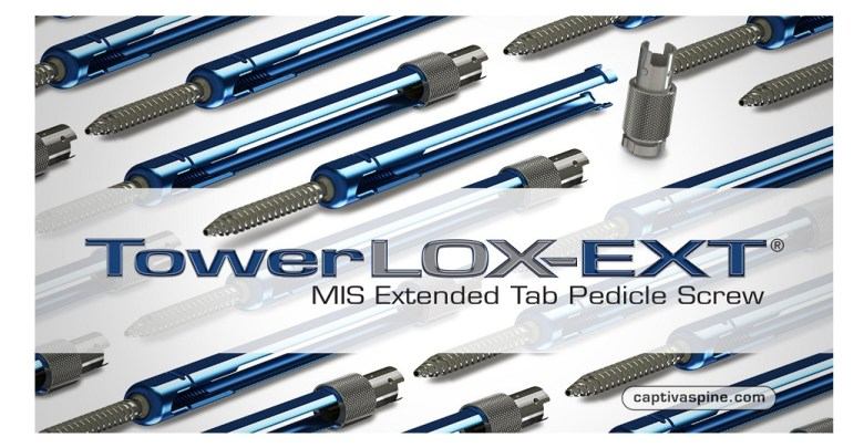 Captiva Spine Announces TowerLOX-EXT® MIS Extended Tab