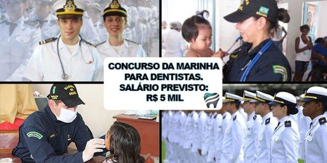 CONCURSO DA MARINHA PARA DENTISTAS — SALÁRIO PREVISTO: R$ 5 MIL