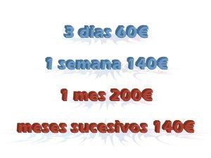 3 días 60€, 1 semana 140€, 1 mes 200€, meses sucesivos 140€