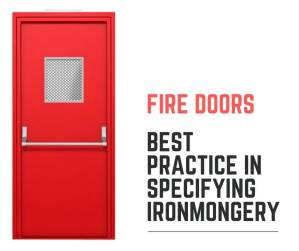 Specifying hardware for Fire Doors