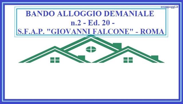 """BANDO ALLOGGIO DEMANIALE n.2 -Ed. 20 – S.F.A.P. """"GIOVANNI FALCONE"""" – ROMA"""