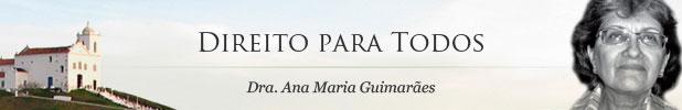 Direito para Todos - Dra. Ana Maria Guimarães