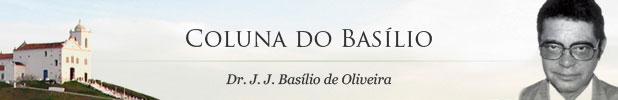 Coluna do Basílio - Dr. J. J. Basílio de Oliveira