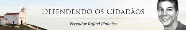 Defendendo os Cidadãos - Vereador Rafael Pinheiro