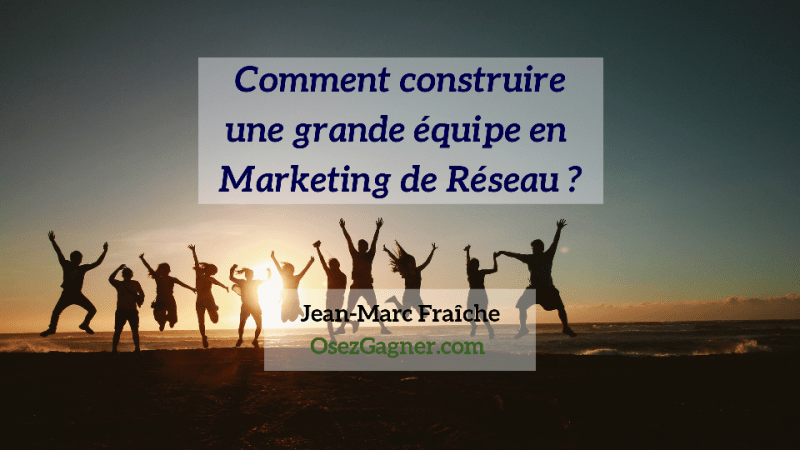 Comment-Construire-MLM-Jean-Marc-Fraiche-OsezGagner-v2