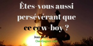 Cow-Boy-Perseverant-MLM-Jean-Marc-Fraiche-OsezGagner