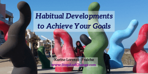 Habitual-Developments-to-Achieve-Your-Goals-Karine-Lorenzi-Fraiche-StopAndChange