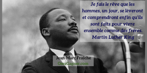 Martin-Luther-King-Jean-Marc-Fraiche-OsezGagner