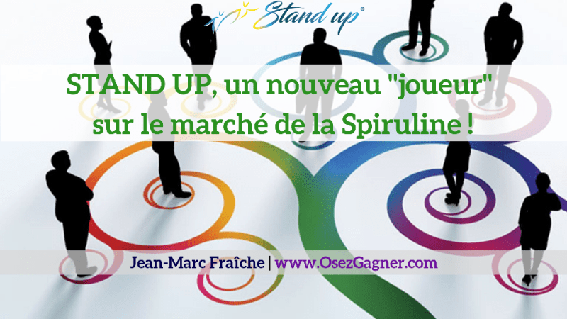 Stand-Up-SYNERCELL-Spiruline-Jean-Marc-Fraiche-OsezGagner.com