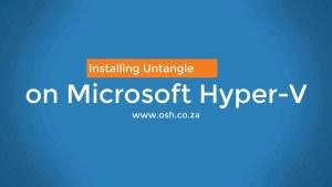 Installing Untangle NGFW on Microsoft Hyper-V