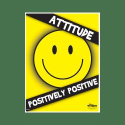 Positive Attitude, Positively Positive Safety Poster