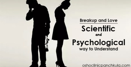 Break up and love: - Scientific and psychological