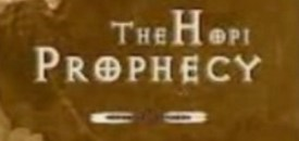 Hopi Prophecy of the Coming 5th Age