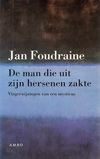 Foudraine - De Man die uit zijn Hersenen Zakte 1998