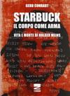 Starbuck Il Corpe Come Arma
