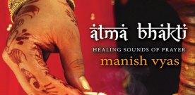 Atma Bhakti – Healing Sounds of Prayer