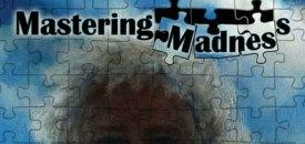 Mastering Madness