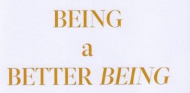 A Guide to Being a Better <em>Being</em>