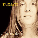 I Lay Me Down by Tanmaya