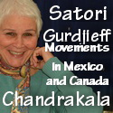 Satori and Gurdjieff Movements with Chandrakala
