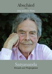 Abschied von Satyananda - Jörg Andrees Elten