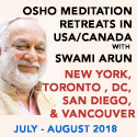 Osho Meditation Retreats in Usa/Canada with Arun, July-August 2018
