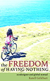 The Freedom of Having Nothing