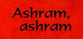 'Ashram, ashram'