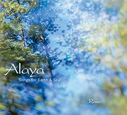 Alaya Songs for Earth and Sky