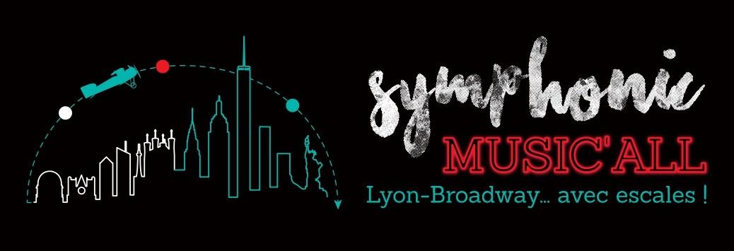 Symphonic Music'All, Lyon Broadway avec escale - Radiant Bellevue - 16 mai 2020