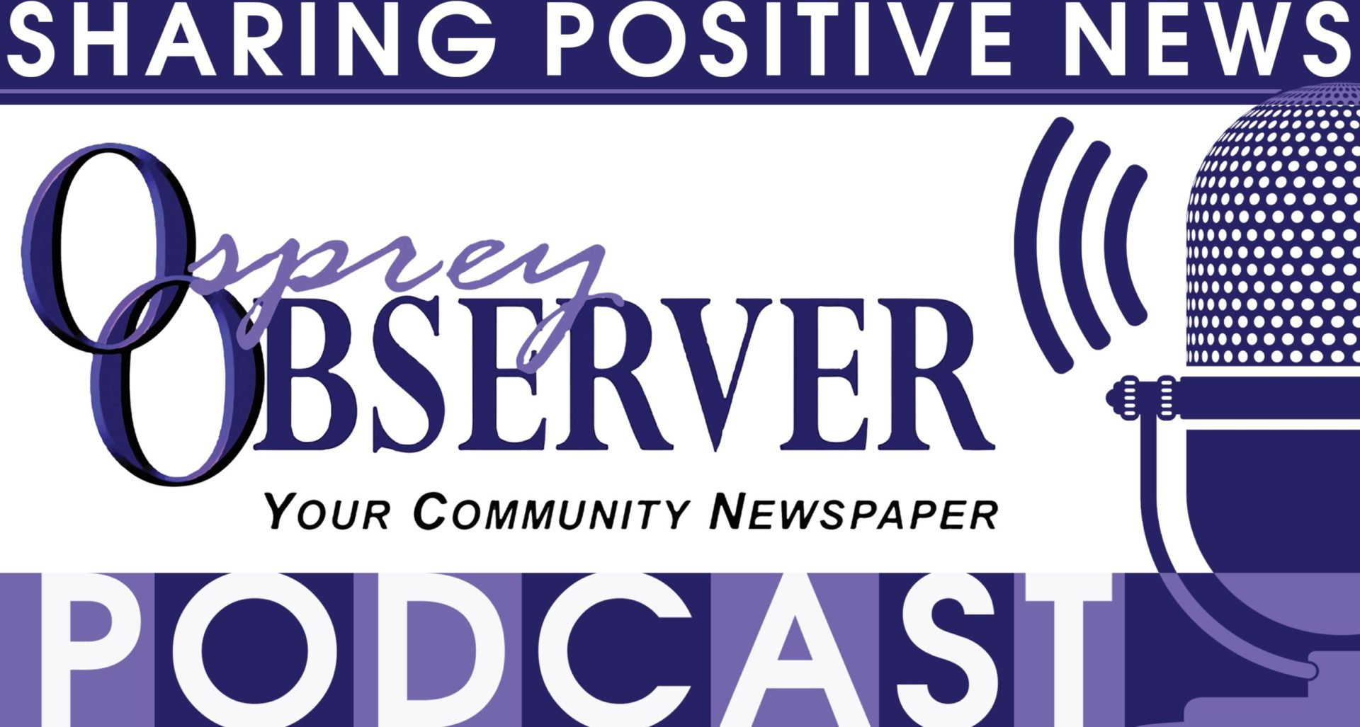 Listen to our Osprey Observer Podcasts