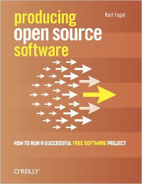 Producing Open Source Software: 2nd Edition