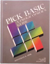 Pick/BASIC: A Programmer's Guide