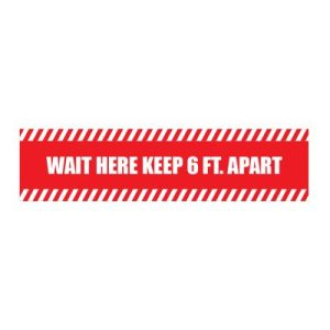 WAIT HERE KEEP 6 FT. APART FLOOR DECAL