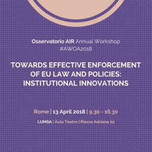 2018 Annual Workshop Osservatorio AIR: Towards effective enforcement of EU Law and Policies