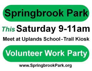 Springbrook Park Volunteer Work Party this Saturday 8-11 am - Meet at Uplands School - Trail Kiosk
