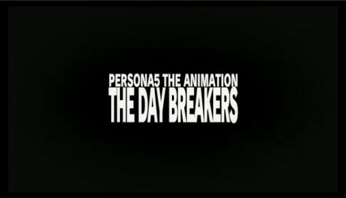 Persona-5-the-Animation-The-Day-Breakers