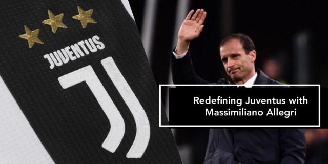 Redefining Juventus with Massimiliano Allegri