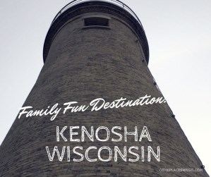 Family Fun Destination - Kenosha Wisconsin