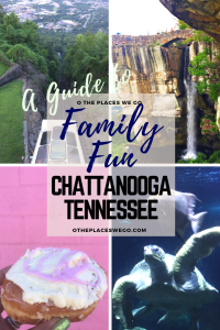 A guide to family fun in Chattanooga, Tennessee.
