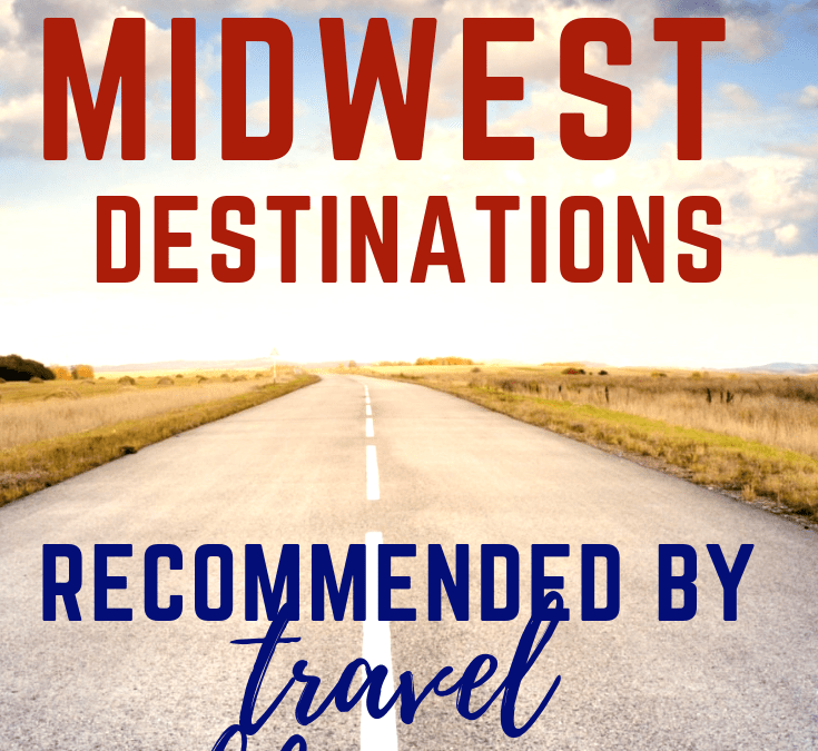 2019 Midwest Destinations Recommended by Travel Bloggers