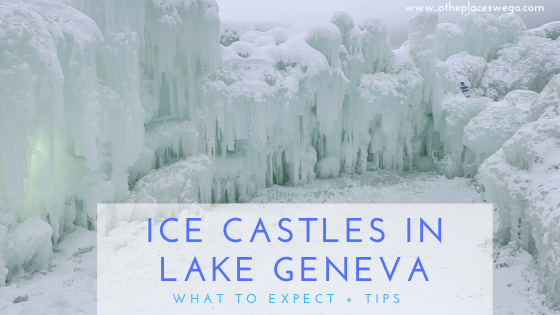 what to expect at Ice Castles Lake Geneva Wisconsin