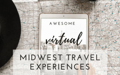 Awesome Virtual Travel Experiences in the Midwest