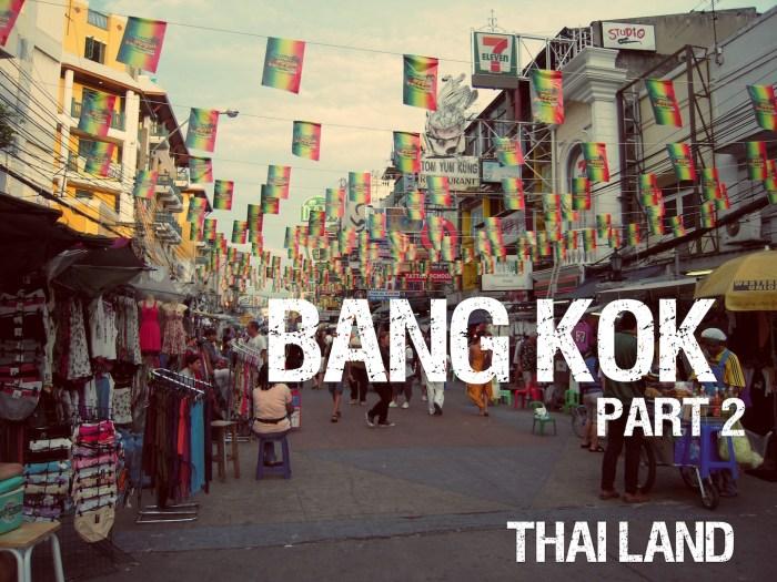 Bangkok Part2 (バンコク)