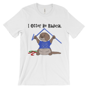 I Otter Be Radical White T-shirt