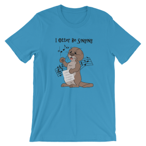 I Otter Be Singing Ocean Blue T-shirt