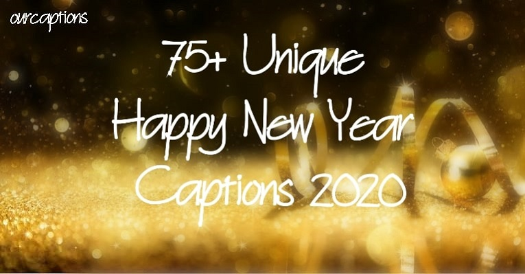 Unique Happy New Year Captions and Wishes 2020