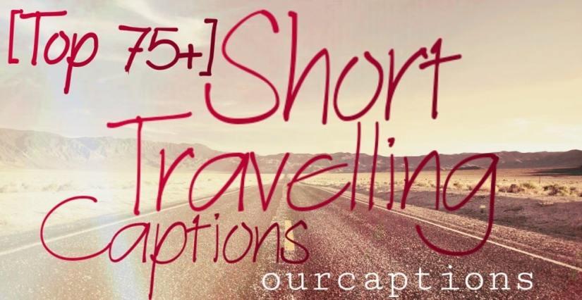 Short Travelling Captions