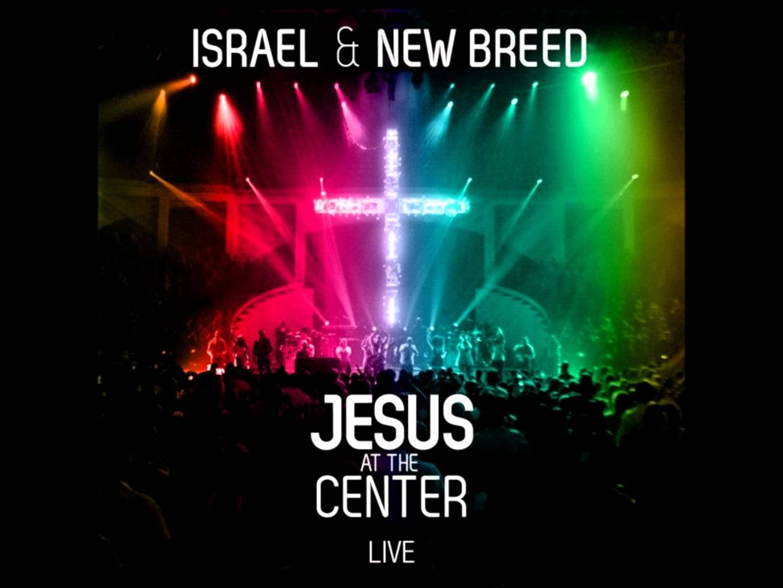 Israel & New Breed-Jesus The Same